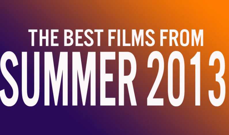 The Best Films from Summer 2013