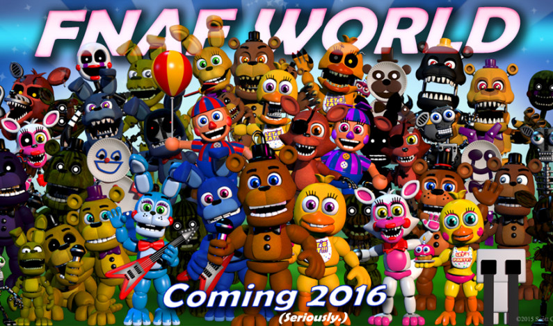'FNaF: World:' terrifying experience, for wrong reasons