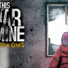 'This War of Mine: The Little Ones' brings the war home
