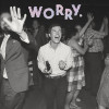 'WORRY' album gives little reason to worry, thankfully