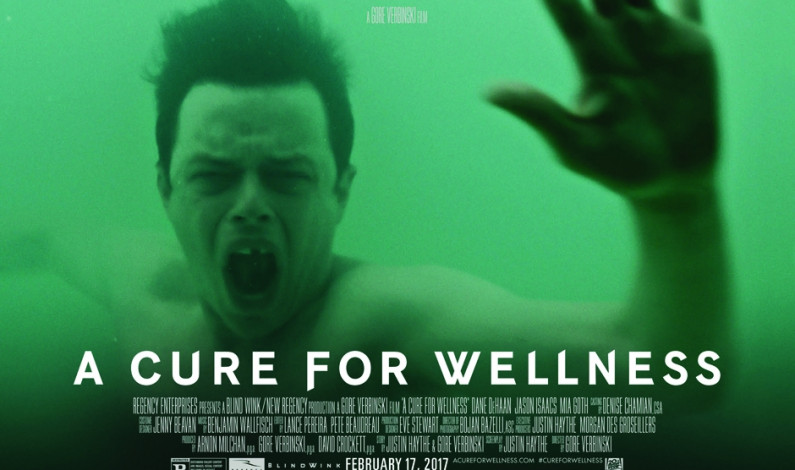 'Cure for Wellness' cannot cure script, pacing problems