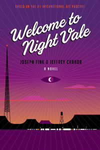 "Photo Courtesy of Harper Perennial ""Welcome to Night Vale: A Novel"" was announced in Dec. 2013."