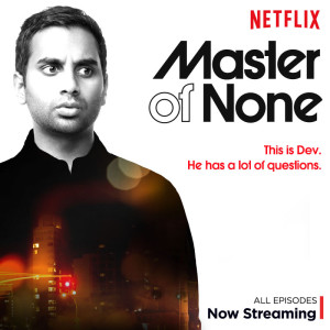 "Courtesy of Alan Yang Pictures ""Master of None"" is the creation of Aziz Ansari, who also plays main character Dev. Ansari previously played Tom Havenford on ""Parks and Recreations."""